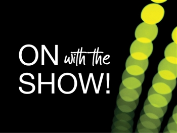 On with the Show